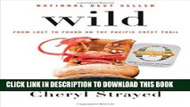 [Read PDF] Wild: From Lost to Found on the Pacific Crest Trail (Oprah s Book Club 2.0) Ebook Free