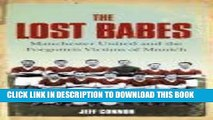 [PDF] The Lost Babes: Manchester United and the Forgotten Victims of Munich Full Online