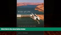 Enjoyed Read River of Life, Channel of Death: Fish and Dams on the Lower Snake