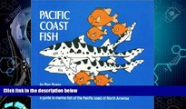 Enjoyed Read Pacific Coast Fish: A Guide to the Marine Fish of the Pacific Coast of North America