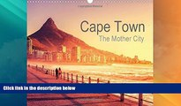 Big Deals  Cape Town - the Mother City: Explore the Beauty of South Africa s Mother City (Calvendo