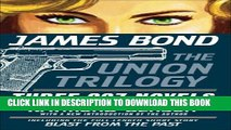 [PDF] James Bond: The Union Trilogy (James Bond 007) Full Collection