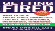[PDF] Getting Fired: What to Do if You re Fired, Downsized, Laid Off, Restructured, Discharged,
