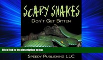 Popular Book Scary Snakes - Don t Get Bitten: Deadly Wildlife Animals (Reptiles and Amphibians for