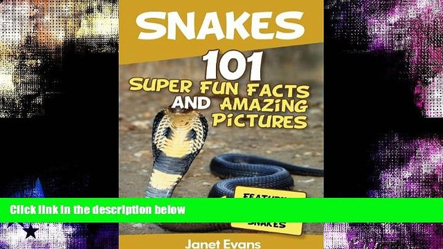 Enjoyed Read Snakes: 101 Super Fun Facts And Amazing Pictures (Featuring The World s Top 10 Snakes)