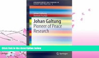 GET PDF  Johan Galtung: Pioneer of Peace Research (SpringerBriefs on Pioneers in Science and