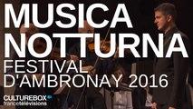 Musica Notturna - E. Onofri & P. Jaroussky à Ambronay