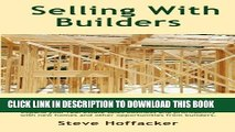 [PDF] Sellling With Builders: How Realtors Can Profit From Selling Builders  New Homes Full