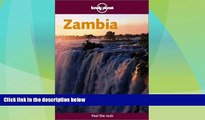 Big Deals  Zambia (Lonely Planet Zambia)  Full Read Most Wanted