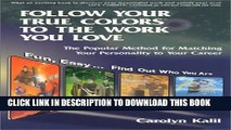 [PDF] Follow Your True Colors to the Work You Love Popular Colection
