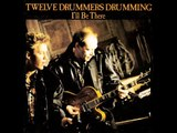 Twelve Drummers Drumming - I'll Be There