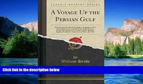 Big Deals  A Voyage Up the Persian Gulf: And a Journey Overland From India to England, in 1817,