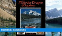 Big Deals  The Thunder Dragon Kingdom: A Mountaineering Expedition to Bhutan  Full Read Most Wanted
