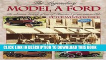 [PDF] The Legendary Model A Ford : The Ultimate History of One of America s Great Automobiles