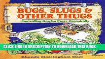 [PDF] Bug, Slugs,   Other Thugs: Controlling Garden Pests Organically (Down-To-Earth Book) Popular