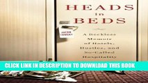[Read PDF] Heads in Beds: A Reckless Memoir of Hotels, Hustles, and So-Called Hospitality by Jacob
