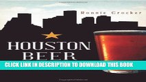 [Read PDF] Houston Beer:: A Heady History of Brewing in the Bayou City (American Palate) Ebook