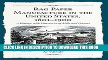 New Book Rag Paper Manufacture in the United States, 1801-1900: A History, with Directories of
