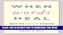 [PDF] When Words Heal: Writing Through Cancer Full Online