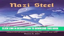 [Read PDF] Nazi Steel: Freidrich Flick and German Expansion in Western Europe, 1940-1944 Ebook Free