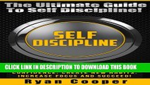 [PDF] Self Discipline: The Ultimate Guide To Self Discipline! - Gain Incredible Self Control And