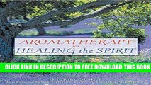 Collection Book Aromatherapy for Healing the Spirit: Restoring Emotional and Mental Balance with