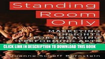 Collection Book Standing Room Only: Marketing Insights for Engaging Performing Arts Audiences