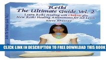 Collection Book Reiki the Ultimate Guide, Vol. 2 Learn Reiki Healing With Chakras Plus New Reiki