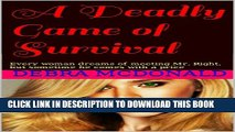 [PDF] A Deadly Game of Survival: Every woman dreams of meeting Mr. Right, but sometime he comes