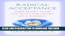 [PDF] Radical Acceptance: Embracing Your Life With the Heart of a Buddha Full Collection