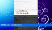 GET PDF  Debating Euthanasia (Debating Law)