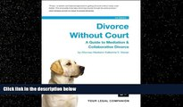 EBOOK ONLINE  Divorce Without Court: A Guide to Mediation   Collaborative Divorce  BOOK ONLINE