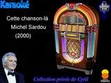 "Karaoké Michel Sardou ""Cette chanson-là"""