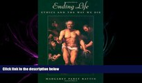 complete  Ending Life: Ethics and the Way We Die