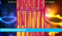 FREE DOWNLOAD  Consumer Protection and Online Auction Platforms: Towards a Safer Legal Framework