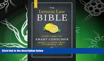 READ book  The New Lemon Law Bible: Everything the Smart Consumer Needs to Know about Automobile