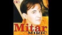 Mitar Miric - Zbogom zbogom
