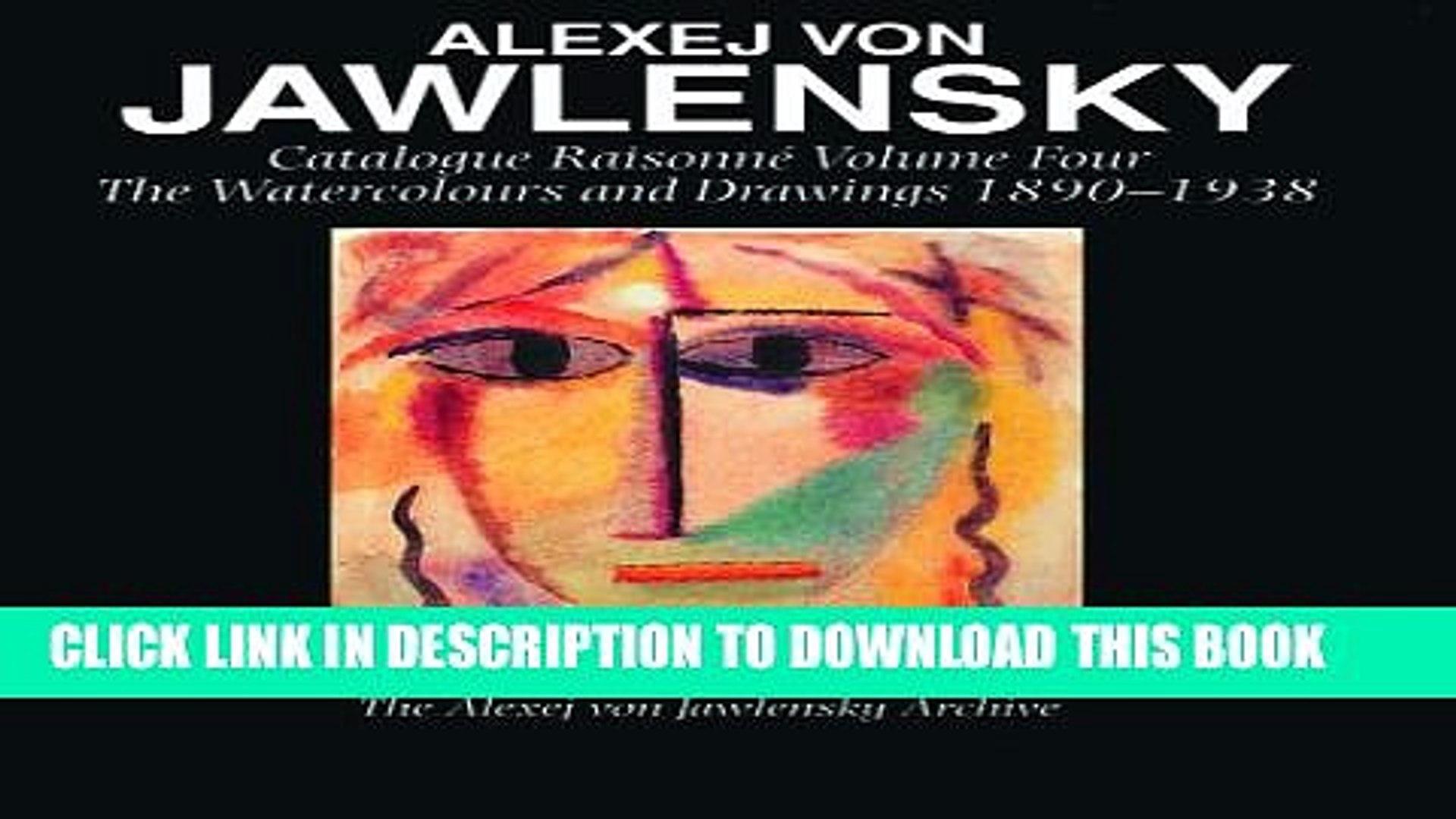 Catalogue Raisonn/é of the Oil Paintings Alexej Von Jawlensky Volume One 1890-1914