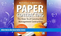 FREE PDF  Paper Contracting: The How-To of Construction Management Contracting  FREE BOOOK ONLINE