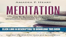 [PDF] MEDITATION:  Life Changing Guide for Beginners on How to Meditate with Powerful Meditation