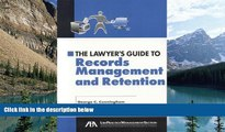 Big Deals  The Lawyer s Guide to Records Management and Retention  Best Seller Books Most Wanted