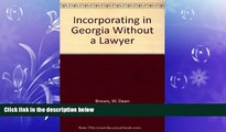 FREE PDF  Incorporating in Georgia Without a Lawyer READ ONLINE