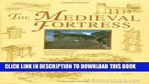 [PDF] The Medieval Fortress: Castles, Forts and Walled Cities of the Middle Ages Popular Online