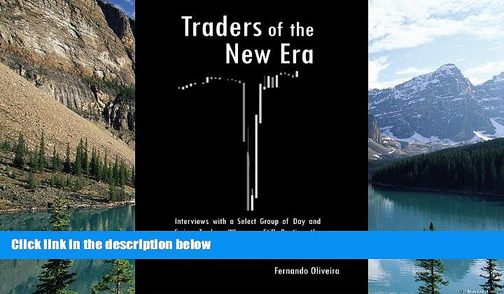Big Deals  Traders of the New Era: Interviews with a Select Group of Day and Swing Traders Who are