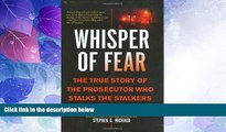Big Deals  Whisper of Fear: The True Story of  the Prosecutor Who Stalks the Stalkers  Best Seller