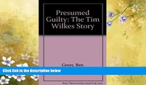Big Deals  Presumed Guilty: The Tim Wilkes Story  Best Seller Books Most Wanted