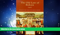 Big Deals  The Old Law of Bizkaia (1452) (Basque Classics)  Full Ebooks Most Wanted