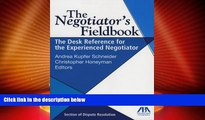 Big Deals  The Negotiator s Fieldbook: The Desk Reference for the Experienced Negotiator  Best