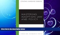 read here  Mastering Adoption Law and Policy (Mastering Series) (Carolina Academic Press Mastering)