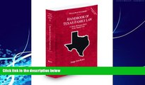 read here  Handbook of Texas Family Law, 2009-2010 ed. (Vol. 33, Texas Practice Series)